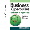 Business Cyberbullies and How to Fight Back (EPUB)
